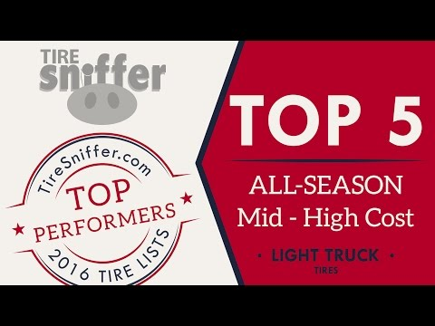 TireSniffer.com's TOP 5 ALL-SEASON Mid-High Cost Light Truck Tires: 2016