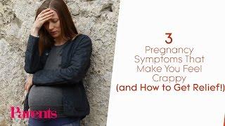 3 Pregnancy Symptoms That Make You Feel Crappy | Parents