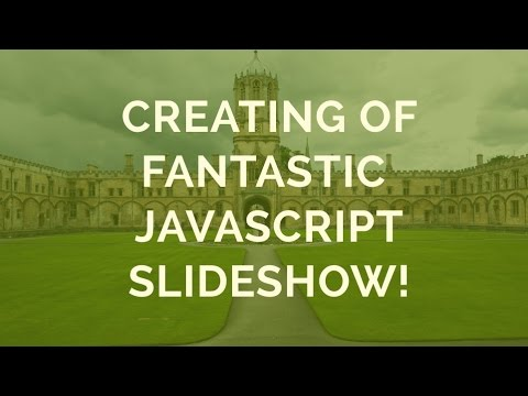 How-to: Creating of a fantastic Javascript Slideshow!