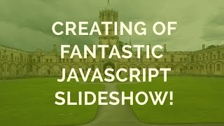 How-to: Creating of a fantastic Javascript Slideshow! thumbnail
