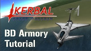BD Armory, How To Set Up AI Plane Pilots, Kerbal Space Program