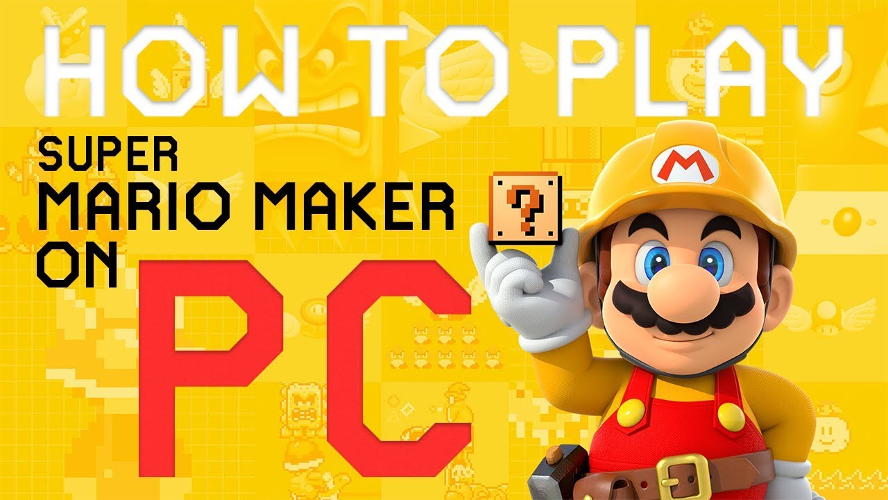 How to Play SUPER MARIO MAKER on PC! WII U EMULATOR CEMU Tutorial 2019