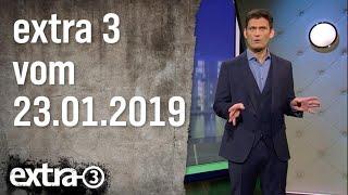 Extra 3 vom 23.01.2019