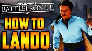 Star Wars Battlefront 2: How to Not Suck - Lando Calrissian Hero Guide and Review