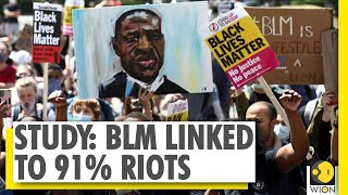 New study shows BLM movement is linked to 91% riots over 3 months | Black Lives Matter