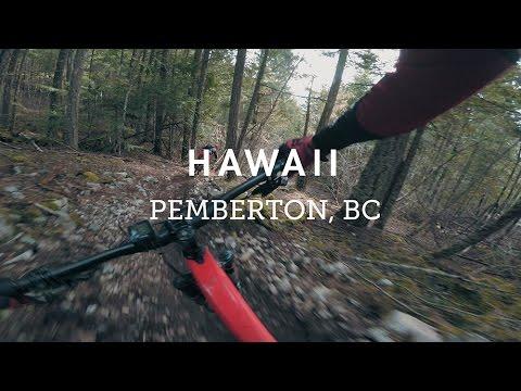 "Mountain Biking ""Hawaii"" in Pemberton, BC   Flowy to Chunky to Flowy Fun!"