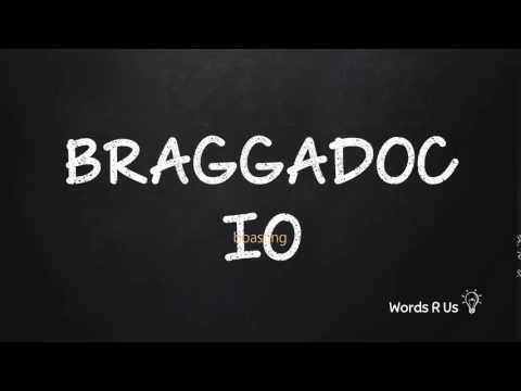 How to Pronounce BRAGGADOCIO in American English