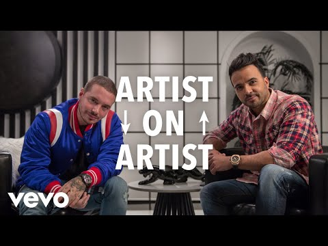J. Balvin, Luis Fonsi - Artist on Artist (Part 1 of 2)