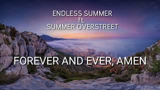 ENDLESS SUMMER ft. SUMMER OVERSTREET - FOREVER AND EVER , AMEN [LYRICS VIDEO]