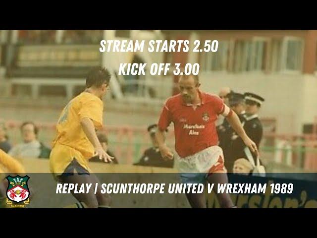 LIVE |  Scunthorpe United v Wrexham 1989