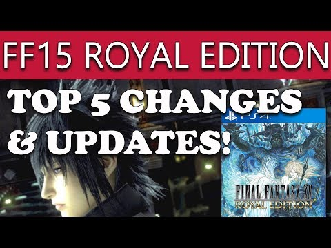 Top 5 BRAND NEW Updates & Features Coming In Final Fantasy 15 ROYAL & WINDOWS EDITION FF15 New Stuff