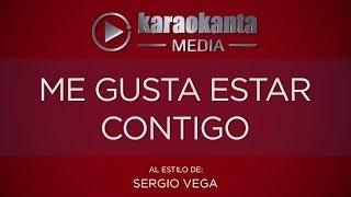 Karaokanta - Sergio Vega - Me gusta estar contigo