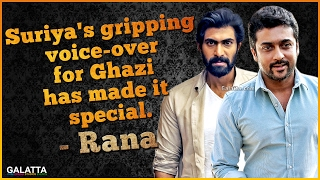 Suriya's gripping voice-over for Ghazi has made it special - Rana