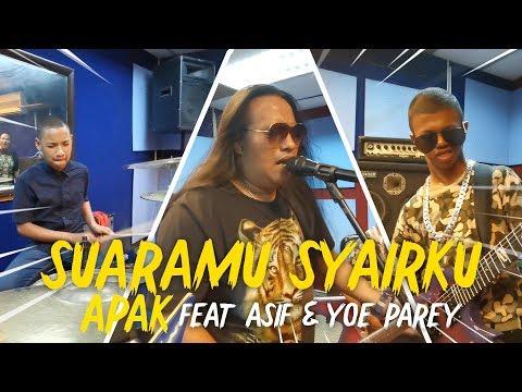 Suaramu Syairku (Aku Makan Cintamu) - Apak Feat. Asif & Yoe Parey