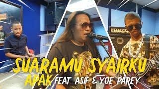Cover images Suaramu Syairku (Aku Makan Cintamu) - Apak feat. Asif & Yoe Parey