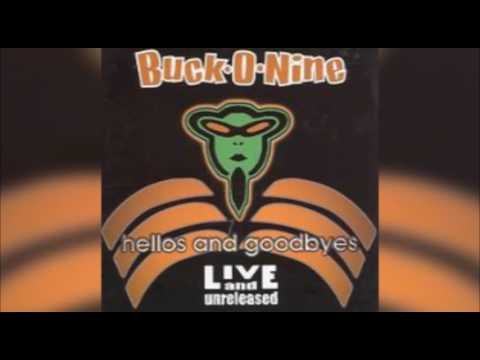 Buck-O-Nine - Hellos and Goodbyes: Live and Unreleased (2000) FULL ALBUM