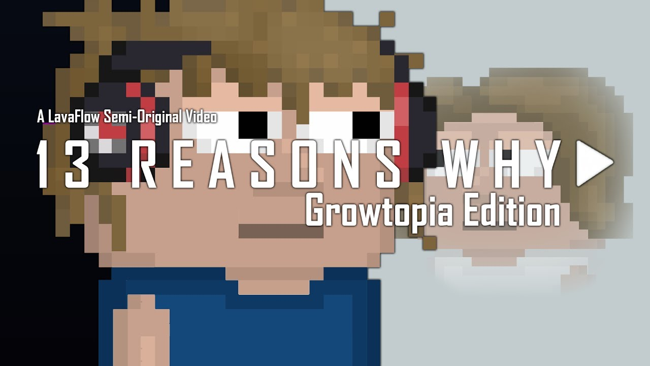 13 Reasons Why - Growtopia Edition