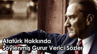 Atatürk Hakkında Söylenmiş Gurur Verici Sözler (26 Yabancı Ünlü)