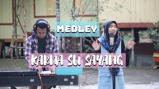 Karna Su Sayang Medley Near Ft Dian Sorowea Edm Cover MP3