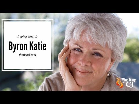 Byron Katie : Loving What Is