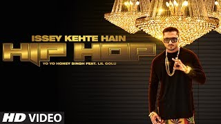 : Issey Kehte Hain Hip Hop  Song | Yo Yo Honey Singh | World Music Day