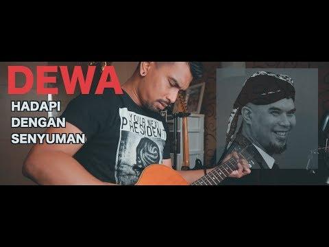Hadapi Dengan Senyuman DEWA 19 | Dedicated For Ahmad Dhani (Cover By Ijal Bulb)