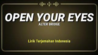 Alter Bridge - Open Your Eyes (Lirik Terjemahan Indonesia)