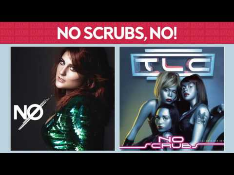 No Scrubs, NO! [Meghan Trainor & TLC] MASHUP