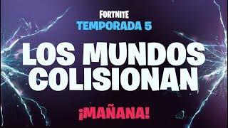 MAÑANA! LOS MUNDOS COLISIONAN!! **TEMPORADA 5** FORTNITE: Battle Royale