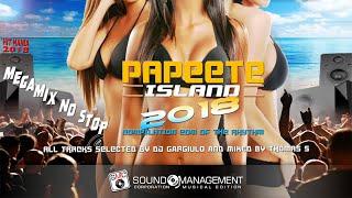 *MEGAMIX NO STOP* PAPEETE 2018 (Compilation EDM & CLUB) - Selected Dj Gargiulo Mixed Thomas S