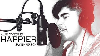 Happier (Spanish Version) Ed Sheeran (Cover by Alan Gonzalez) Video