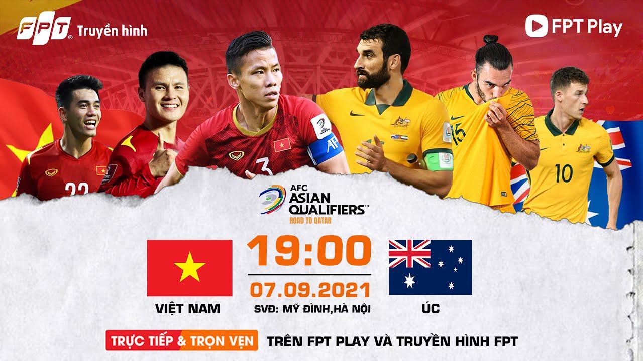 TRỰC TIẾP   VIỆT NAM VS ÚC   VÒNG LOẠI WORLD CUP 2022