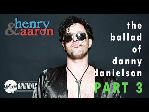 The Ballad of Danny Danielson - PART 3