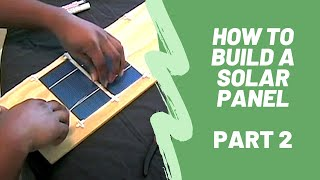 How To Build A Solar Panel - Part 2