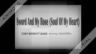 Sword And My Rose (Soul Of My Heart) Tony Mowatt Band