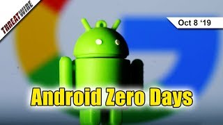 Android Zero Day Actively Exploited In the Wild! - ThreatWire