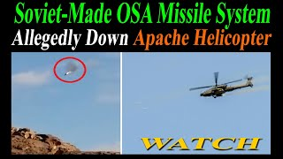 Watch: Soviet-Made M!ss!le System Allegedly Down Apache Helicopter