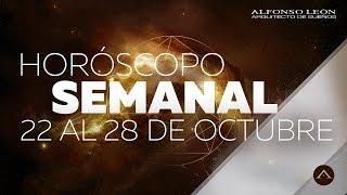 HORÓSCOPO SEMANAL   22 AL 28 DE OCTUBRE   ALFONSO LEÓN ARQUITECTO DE SUEÑOS