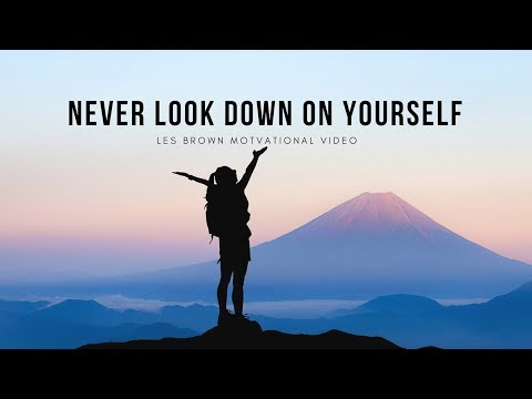 Les Brown: NEVER LOOK DOWN ON YOURSELF (Powerful Motivational Video) thumbnail
