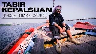 TABIR KEPALSUAN (RHOMA IRAMA COVER)