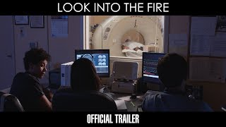 Look Into The Fire - Official Trailer 1
