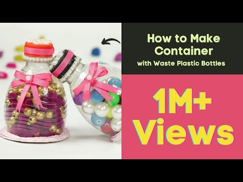 Plastic Bottle Craft, Recycling Ideas - How to Make Container with Waste Plastic Bottles