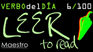 Verb of the day     LEER – TO READ     6/100