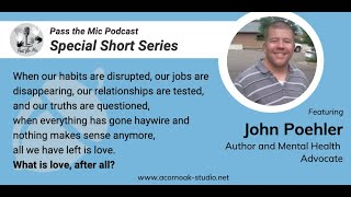 What is Love, after all? - Ep. #17 with John Poehler