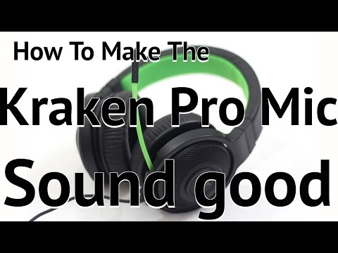 How To Make The Razer Kraken Pro Mic Sound Good!