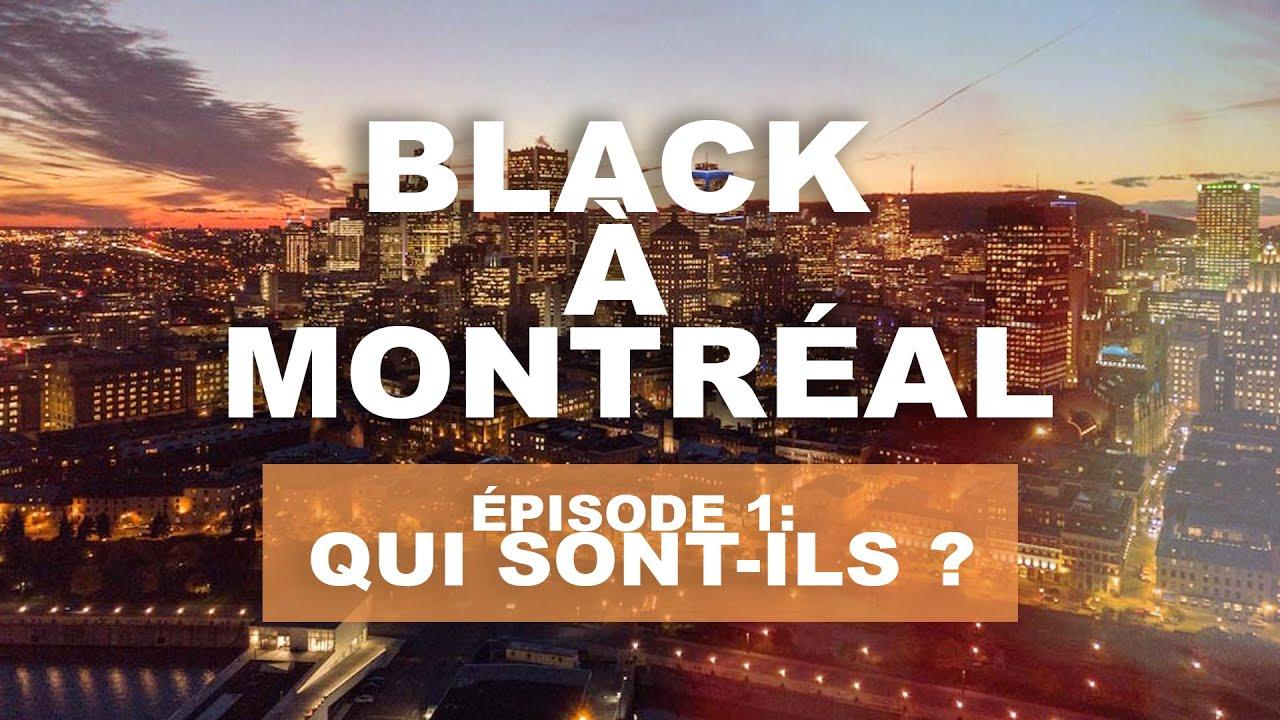Black à Montréal - Partie 1 : Qui sont ils?