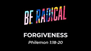 Be Radical: Forgiveness