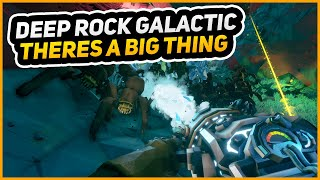 THERE'S A BIG THING DUDE!   Deep Rock Galactic   Episode 2