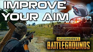 PUBG - How to Improve Your Aim/Accuracy - DPI [PLAYER UNKNOWN'S BATTLEGROUNDS GUIDE]