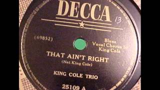 King Cole Trio. That Ain´t Right (Decca 8630, 1941)